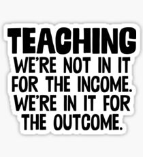 Teaching For The Outcome Great For School Funny Joke Sticker