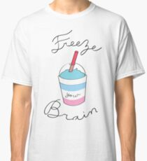 Heathers - Freeze Your Brain Classic T-Shirt
