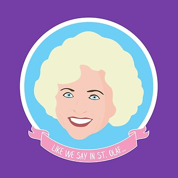 Rose / Betty White from The Golden Girls St. Olaf Quote by kathleenfrank