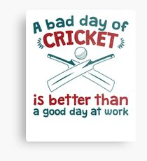 A Bad Day Of Cricket Is Better Than A Good Day At Work Funny Gift Distressed   Metal Print