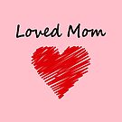 Loved Mom Red Jagged Heart Light Color by TinyStarAmerica