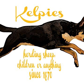 Kelpies, herding everything since 1870 by Kestrelle