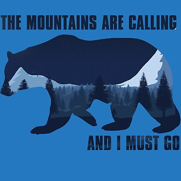 """""""The mountains are calling, and I must go"""" by normanlikescats"""