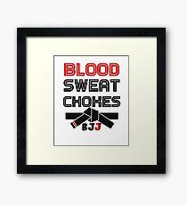 Blood Sweat Chokes BJJ  Framed Print