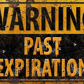WARNING Past Expiration - Putrid Grime Fly Infested Moulding Halloween Metal Danger Caution Sign by 26-Characters