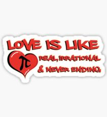 Love is Like Pi Real Irrational And Never Ending Sticker