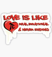 Love is Like Pi Real Irrational And Never Ending V2 Sticker