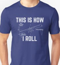 This Is How I Roll - Funny Aviation Quotes Gift Slim Fit T-Shirt