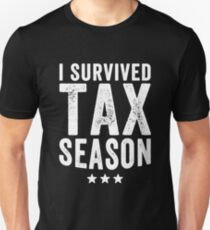 I survived Tax season - Funny CPA Accountant  Unisex T-Shirt
