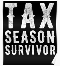 Tax season survivor - Funny CPA Accountant  Poster