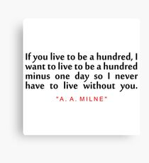 """If you live... """"A. A. Milne"""" Inspirational Quote Canvas Print"""