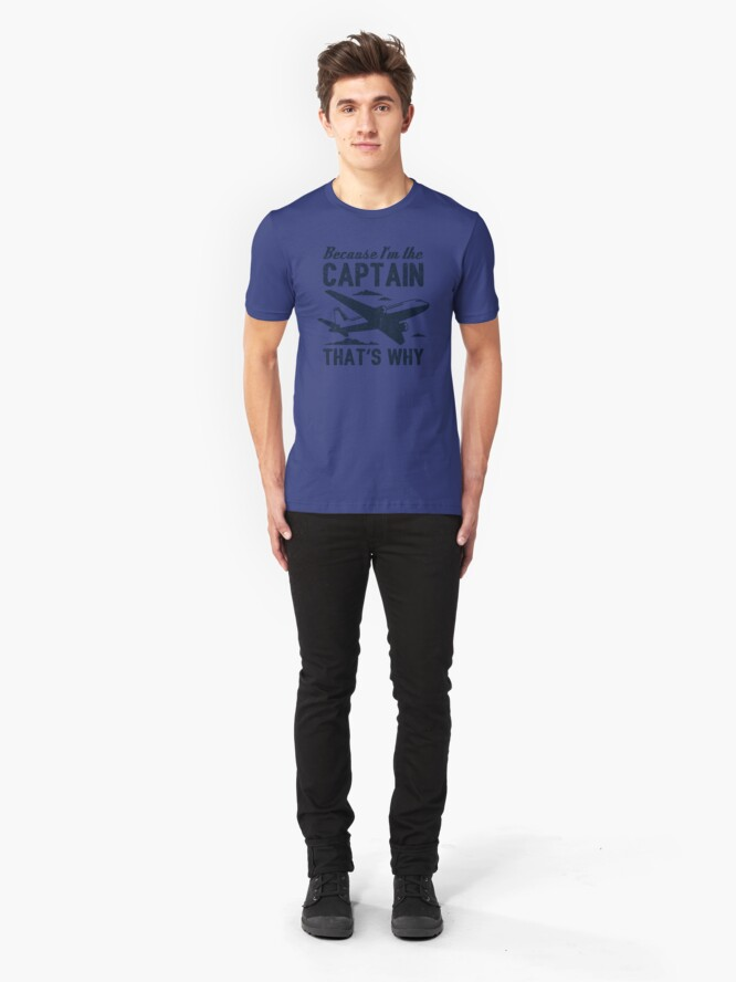Alternative Ansicht von Because I'm The Captain That's Why - Funny Aviation Quotes Gift Slim Fit T-Shirt
