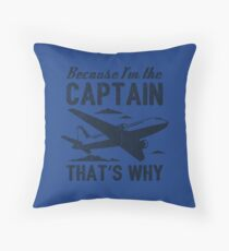 Because I'm The Captain That's Why - Funny Aviation Quotes Gift Dekokissen
