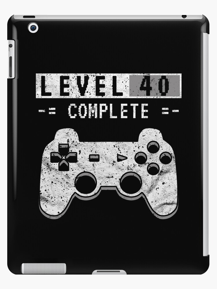 Level 40 Complete 40th Video Gamer Birthday Gift