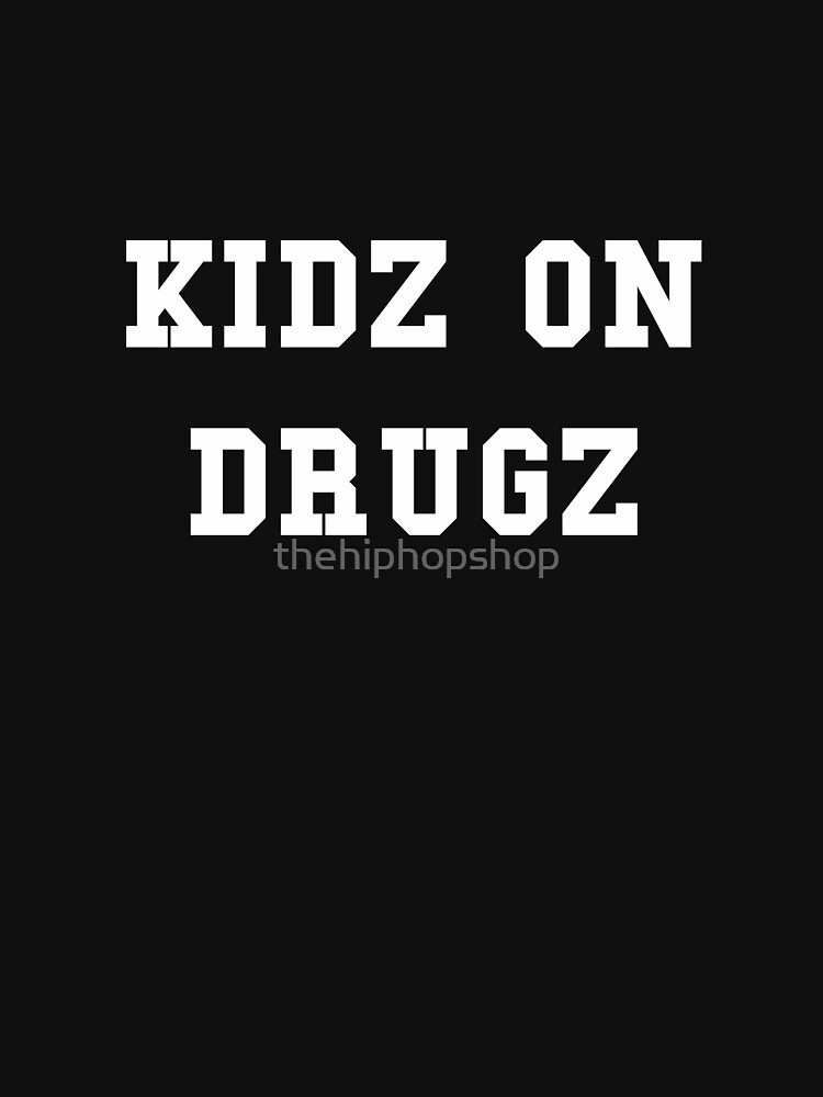 Kidz On Drugz by thehiphopshop