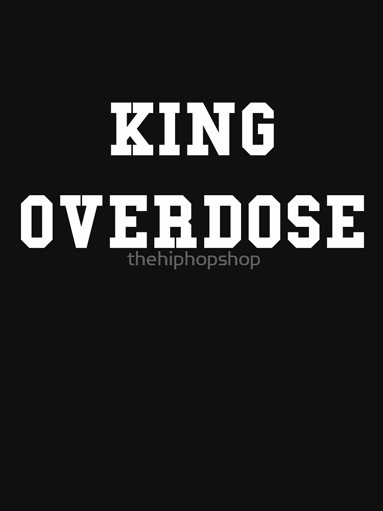 King Overdose by thehiphopshop