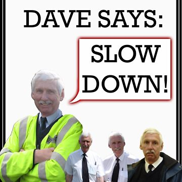 """Dangerous Dave says- """"SLOW DOWN"""" by Chackaz"""