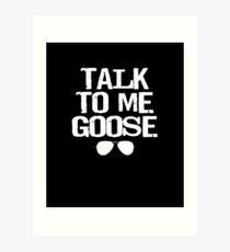 Talk To Me Goose Art Print