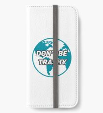 Dont Be Trashy Save The Plane iPhone Wallet/Case/Skin