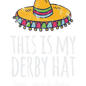 This Is My Derby Hat by MonksNotHunks