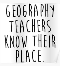 Geography, Teachers knows their place.   Poster