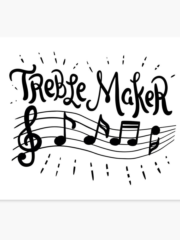 Treble Maker Cool Lustiges Sanger Sangerin Musik Chor Chorsanger