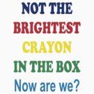 Brightest Crayon by Scott Westlake