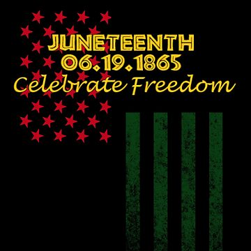 Juneteenth Freedom Day June 19 1865 Celebrate Freedom by highparkoutlet