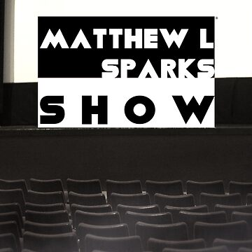 Matthew L Sparks Show Official Poster by mbsauthentic