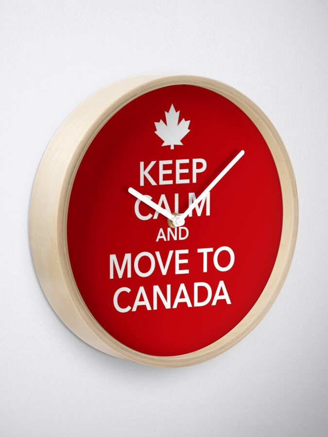 Alternate view of keep calm move to Canada Maple Leaf Canada Clock