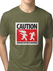 Caution: Zombies May Be Flammable Tri-blend T-Shirt