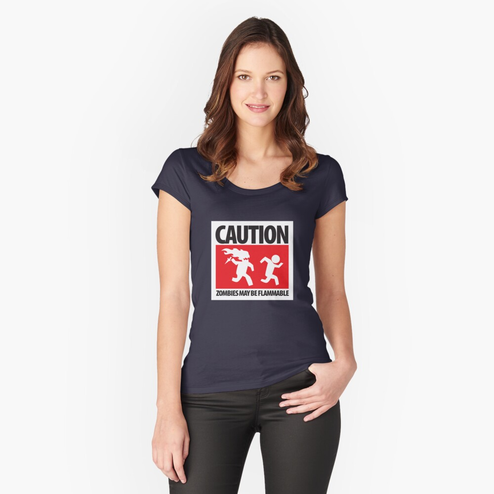 Caution: Zombies May Be Flammable Women's Fitted Scoop T-Shirt Front