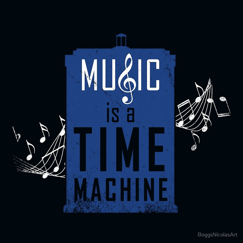 Music is a time machine by BoggsNicolasArt