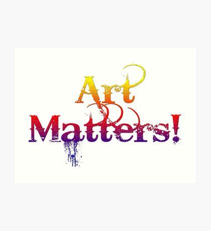 Art Matters! Art Print
