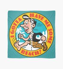 I Gotta Have Me Some Beach! Scarf