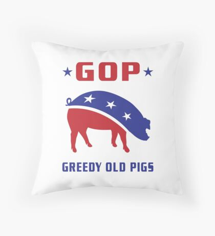 GOP Greedy Old Pigs Throw Pillow