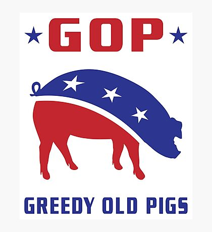 GOP Greedy Old Pigs Photographic Print