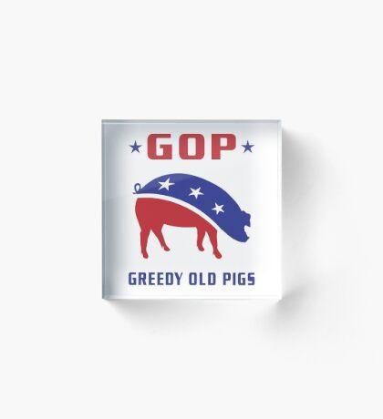 GOP Greedy Old Pigs Acrylic Block