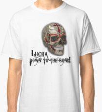 Lucha To The Bone RM Classic T-Shirt