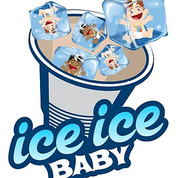 Ice Ice Baby by goderslim