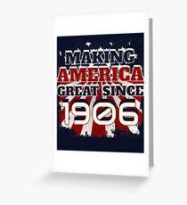 1906 Making America Great Patriotic US Born Birthday Greeting Card