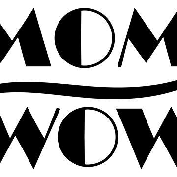 Mom Wow by AndriaJ