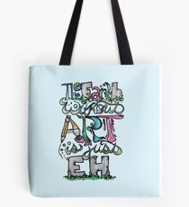 The earth without art is just eh Tote Bag