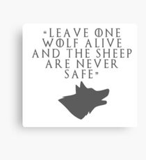 Leave one wolf alive and the sheep are never safe Canvas Print