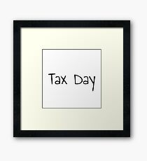 Tax Day Framed Print