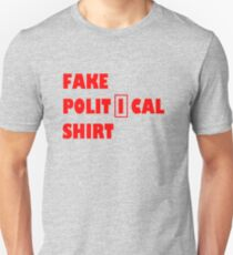 Fake political shirt Unisex T-Shirt