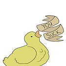 You Suck Duck by Moira Jane Iznel