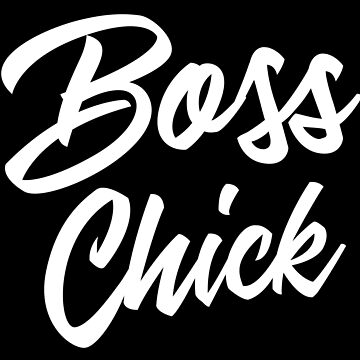 BOSS CHICK by jazzydevil