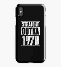 Straight Outta 1978 T-Shirt Funny 40th Birthday Gift Shirt iPhone Case