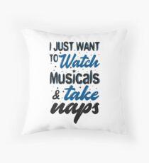 Cojín Solo quiero ver musicales y tomar siestas